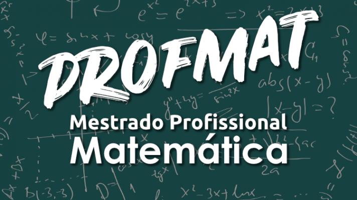 Imagem ilustrativa com um quadro negro repleto de expressões matemáticas e os dizeres PROFMAT Mestrado Profissional em Matemática
